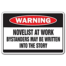 NOVELIST AT WORK Warning Sign book writer story sign