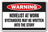 NOVELIST AT WORK Warning Sign book writer story sign gag funny gift writing
