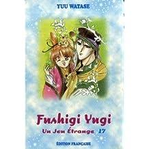 Jeu étrange (un) t.17 fushigi yugi 17