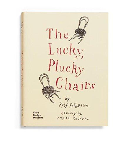 The Lucky, Plucky Chairs por Rolf Fehlbaum,Maria Kalman