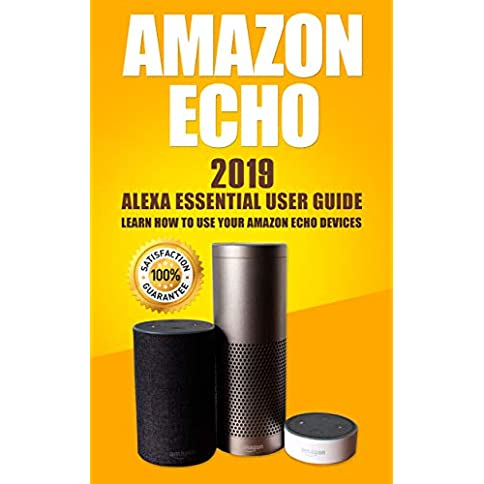 Amazon Echo: 2019 Alexa Essential User Guide: learn how to use your Amazon Echo devices Kindle Edition - 41LXKnI 2BNVL - Amazon Echo: 2019 Alexa Essential User Guide: learn how to use your Amazon Echo devices Kindle Edition