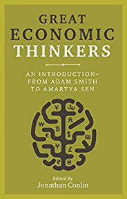 Great Economic Thinkers: An Introduction-from Adam Smith to Amartya Sen