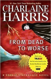 From Dead to Worse (Sookie Stackhouse / Southern Vampire Series #8) by Charlaine Harris pdf epub