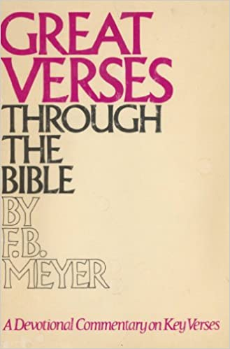 great verses through the bible a devotional commentary on key