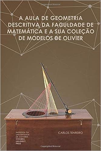 A aula de geometria descritiva da Faculdade de Matemática e a sua coleção de Modelos de Olivier