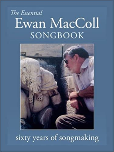 The Essential Ewan MacColl Songbook: Peggy Seeger: 9781935243120