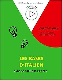 Les Bases D Italien Sans Se Prendre La Tete French Edition