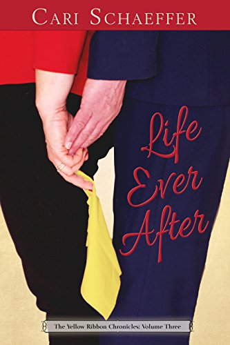 Life Ever After: The Yellow Ribbon Chronicles: Volume Three