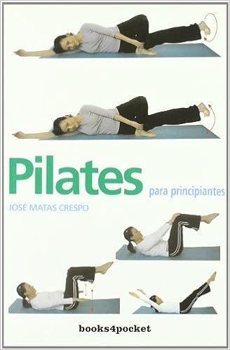 Pilates Para Principiantes B4P by JOSE MATAS CRESPO 1905-06 ...