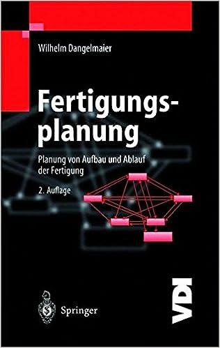 Book Fertigungsplanung: Planung von Aufbau und Ablauf der Fertigung Grundlagen, Algorithmen und Beispiele (VDI-Buch)