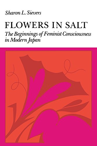 Flowers in Salt: The Beginnings of Feminist Consciousness in Modern (Flowers Of Japan)