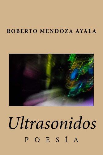 Ultrasonidos (Spanish Edition) by [Ayala, Roberto Mendoza]