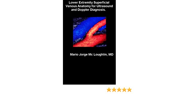 Lower Extremity Superficial Venous Anatomy For Ultrasound And