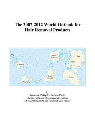 The 2007-2012 World Outlook for Hair Removal Products