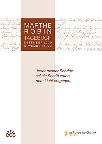Marthe Robin - Tagebuch: Dezember 1929 - November 1932 (Dezember Tagebuch)