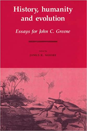 history humanity and evolution essays for john c greene james  history humanity and evolution essays for john c greene
