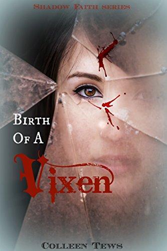 Birth of a Vixen (Shadow Faith Book 1) by [Tews, Colleen]
