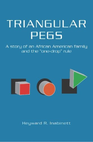 Rule One Drop (Triangular Pegs: A story of an African American family and the