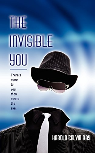 The Invisible You: There's More to You Than Meets the - More Meets Eye You To The Than