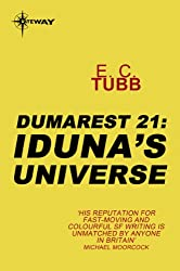 Iduna's Universe: The Dumarest Saga Book 21