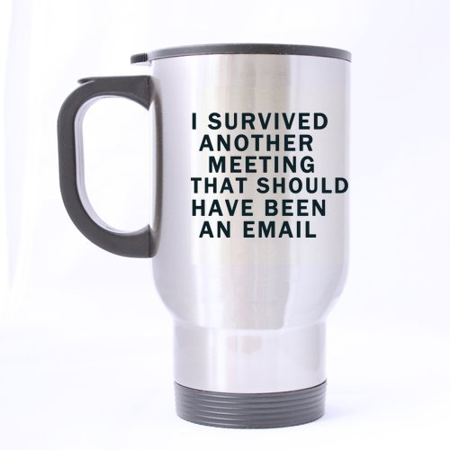 new yearchristmas day gifts funny saying i survived another meeting that should have been quotes travel mug