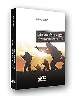 La prevención de riesgos laborales en el ejército de tierra ...