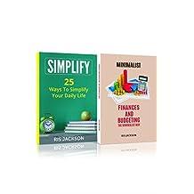 Personal Development: 2 Manuscripts: SIMPLIFY - 25 Ways to Simplify Your Daily Life, MINIMALIST - Finances and Budgeting The Minimalist Way