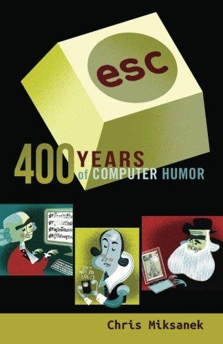 Esc: 400 Years Of Computer Humor (Esc Media)