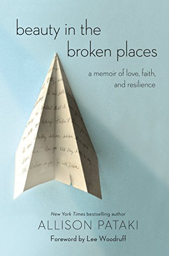 Audiobook cover from Beauty in the Broken Places: A Memoir of Love, Faith, and Resilience by Allison Pataki