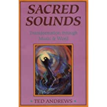 Sacred Sounds: Transformation Through Music and  Word: Transformation Through Music and Word (Llewellyn's Practical Guides to Personal Power)