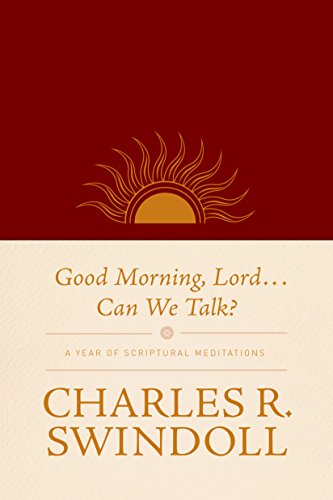 Good Morning, Lord . . . Can We Talk?: A Year of Scriptural Meditations
