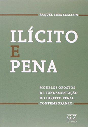 Ilícito E Pena. Modelos Opostos De Fundamentação Do Direito Penal Contemporâneo
