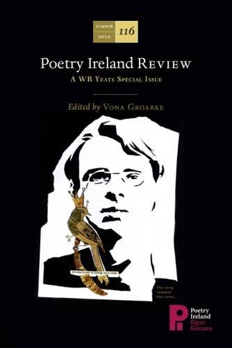 Read Online Poetry Ireland Review: 116: A WB Yeats Special Issue pdf epub