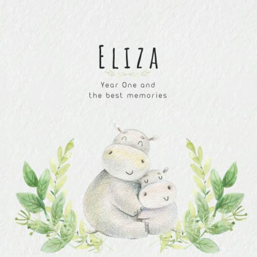 Eliza Year One and the best Memories: Baby Book I Babyshower or Babyparty Gift I Keepsake I Memory Journal with prompts I Pregnancy Gift I Newborn Notebook I For the parents of Eliza