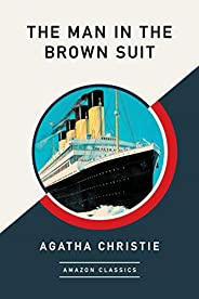 The Man in the Brown Suit (AmazonClassics Edition) (Colonel Race Book 1)