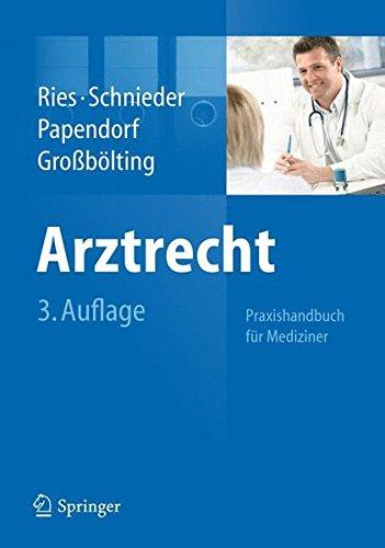 Arztrecht: Praxishandbuch für Mediziner