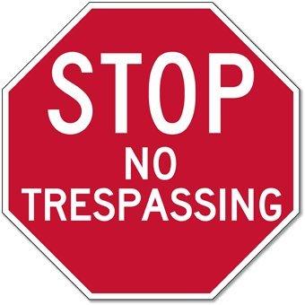 No Trespassing STOP Sign - 12x12 - Reflective rust-free heavy-guage ( 063)  aluminum No Trespassing Sign