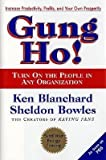 img - for Gung Ho!: Turn on the People in Any Organization [GUNG HO] book / textbook / text book