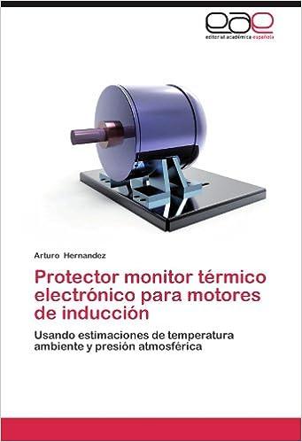 Protector monitor térmico electrónico para motores de inducción: Usando estimaciones de temperatura ambiente y presión atmosférica