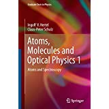 Atoms, Molecules and Optical Physics 1: Atoms and Spectroscopy (Graduate Texts in Physics)