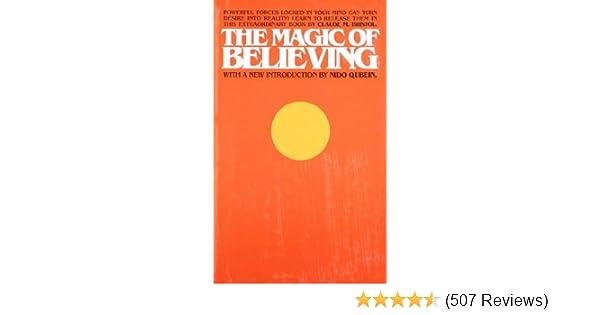 The Magic Of Believing Claude M Bristol 9780671745219 Amazon Com