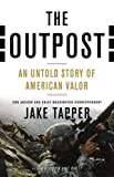 Book cover from The Outpost: An Untold Story of American Valor by Jake Tapper