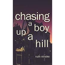 Chasing A Boy Up A Hill (Don't Break My Heart Book 2)