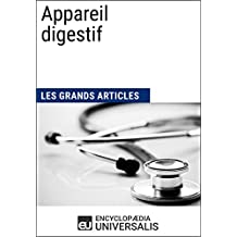 Appareil digestif (Les Grands Articles d'Universalis) (French Edition)