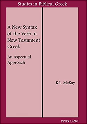 Download A New Syntax of the Verb in New Testament Greek: An Aspectual Approach (Studies in Biblical Greek) PDF, azw (Kindle), ePub