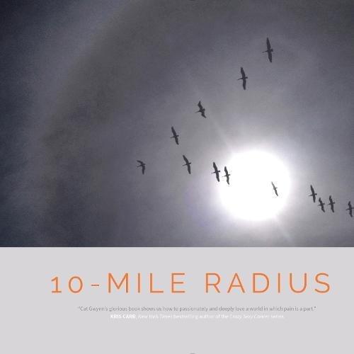10 Mile Radius Reframing Life On The Path Through Cancer Cat Gwynn