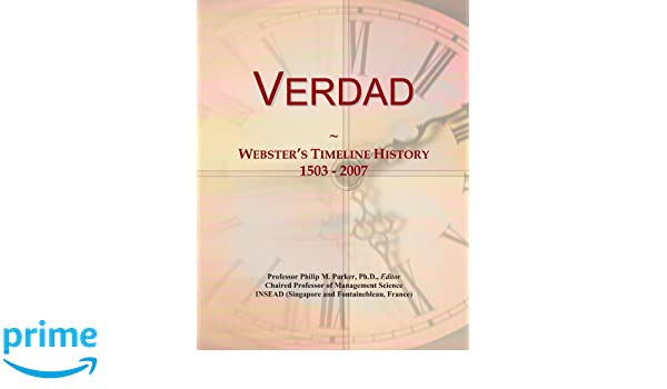 Verdad: Webster's Timeline History, 1503 - 2007: Icon Group