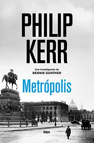 Metrópolis (NOVELA POLICÍACA BIB) por Philip Kerr,Eduardo Iriarte