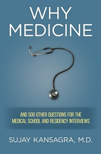 Why Medicine?: And 500 Other Questions for the Medical School and Residency Interviews