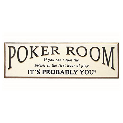 - RAM Gameroom Products Wall Sign, Poker Room - If You Can't Spot The Sucker in The First Hour of Play, It's Probably You